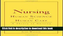 Read Books Nursing: Human Science And Human Care (Watson, Nursing: Human Science and Human Care)