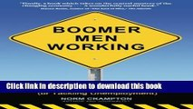 Download Boomer Men Working: Strategies for Staying Employed (and Tackling Unemployment)  PDF Free