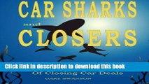 Read Books Car Sharks and Closers: A Master Closer s Secrets to Closing Car Deals E-Book Download