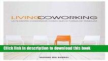 [PDF] Living Coworking: La filosofía coworking como nueva forma de trabajar (Spanish Edition)