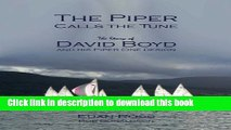 The Piper Calls the Tune: The Story of David Boyd FRINA and his Piper One Design Download