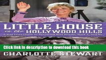Little House in the Hollywood Hills: A Bad Girl s Guide to Becoming Miss Beadle, Mary X, and Me