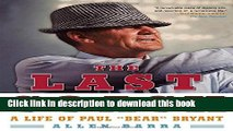 "Download The Last Coach: A Life of Paul ""Bear"" Bryant PDF Online"