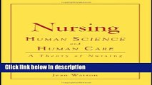 Ebook Nursing: Human Science And Human Care (Watson, Nursing: Human Science and Human Care) Free