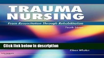 Books Trauma Nursing: From Resuscitation Through Rehabilitation, 4e Free Download