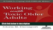 Books Working with Toxic Older Adults: A Guide to Coping With Difficult Elders (SPRINGER SERIES ON