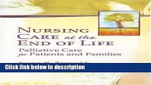 Books Nursing Care at the End of Life: Palliative Care for Patients and Families Full Online