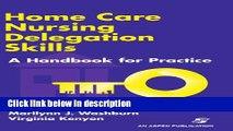 Books Home Care Nursing Delegation Skills: A Handbook for Practice Free Online