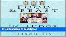 Books Food   Feast in Tudor England, Third Edition (Food   Feasts) Free Online