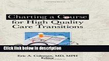 Books Charting a Course for High Quality Care Transitions Free Online