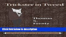 Ebook Trickster in Tweed: The Quest for Quality in a Faculty Life (Writing Lives: Ethnographic