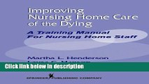 Books Improving Nursing Home Care of the Dying: A Training Manual for Nursing Home Staff Free Online