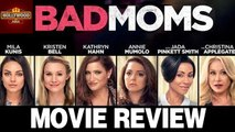 Bad Moms Full Movie Review | Mila Kunis, Kristen Bell, Christina Applegate | Hollywood Asia