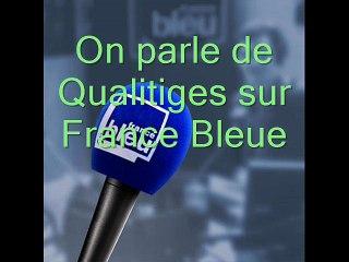 On parle de Qualitiges sur France Bleue