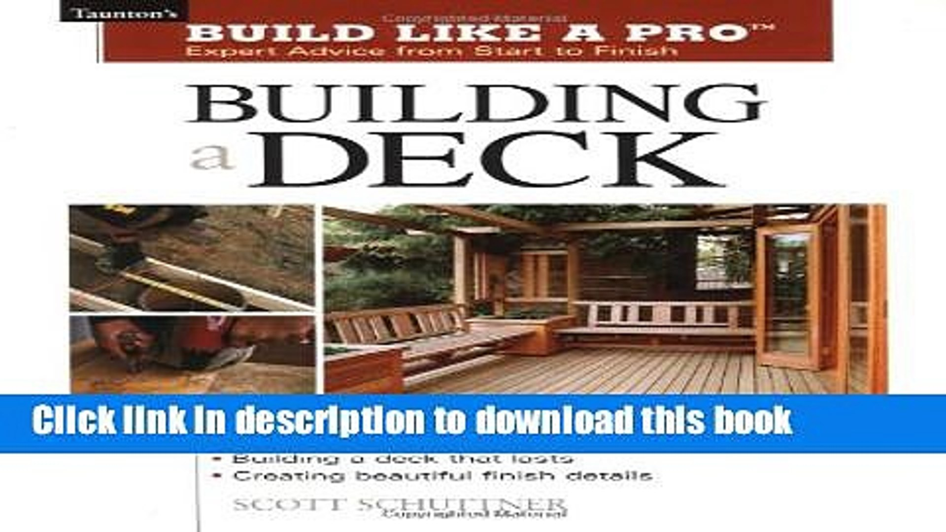 Read Building A Deck Expert Advice From Start To Finish Taunton S