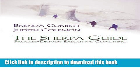Ebook The Sherpa Guide: Process-Driven Executive Coaching Full Online