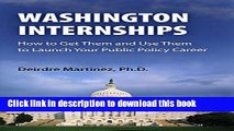 Ebook Washington Internships: How to Get Them and Use Them to Launch Your Public Policy Career