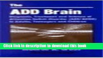 Ebook Add Brain: Diagnosis, Treatment and Science of Attention Deficit Disorder (Add/Adha) Free