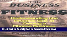 Ebook The Business of Fitness: Understanding the Financial Side of Owning a Fitness Business Free