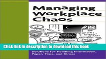 Books Managing Workplace Chaos: Workplace Solutions for Managing Information, Paper, Time, and