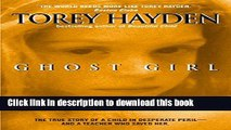 Ebook Ghost Girl: The True Story of a Child in Peril and the Teacher Who Saved Her Free Online