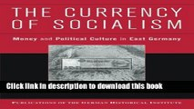 [Read PDF] The Currency of Socialism: Money and Political Culture in East Germany (Publications of