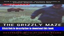 Books The Grizzly Maze: Timothy Treadwell s Fatal Obsession with Alaskan Bears Free Download
