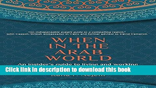 Ebook When in the Arab World: An Insider s Guide to Living and Working with Arab Culture Full Online