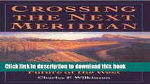 Books Crossing the Next Meridian: Land, Water, and the Future of the West Free Online KOMP