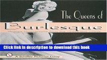 Download The Queens of Burlesque: Vintage Photographs from the 1940s and 1950s (Schiffer Pictorial