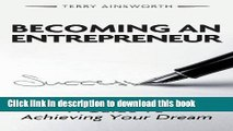 Ebook Becoming an Entrepreneur: A Guide to Achieving Your Dream Full Online