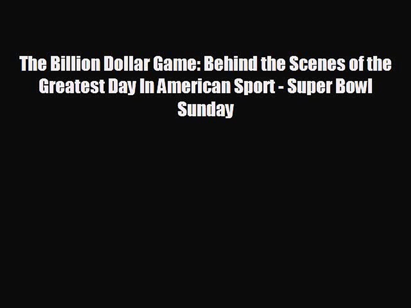 READ book The Billion Dollar Game: Behind the Scenes of the Greatest Day In American Sport