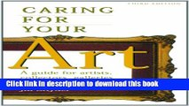 Read Caring for Your Art: A Guide for Artists, Collectors, Galleries, and Art Institutions Ebook