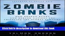 [Read PDF] Zombie Banks: How Broken Banks and Debtor Nations Are Crippling the Global Economy