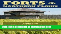 Read Forts of the Northern Plains: Guide to Historic Military Posts of the Plains Indian Wars
