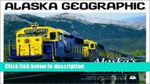 Books Alaska s Railroads (Alaska Geographic) Free Online