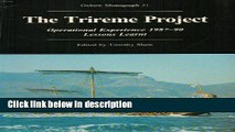 Books The Trireme Project: Operational Experience 1987-90, Lessons Learnt (Oxbow Monographs) Free