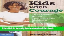 Download  Kids with Courage: True Stories About Young People Making a Difference  Free Books