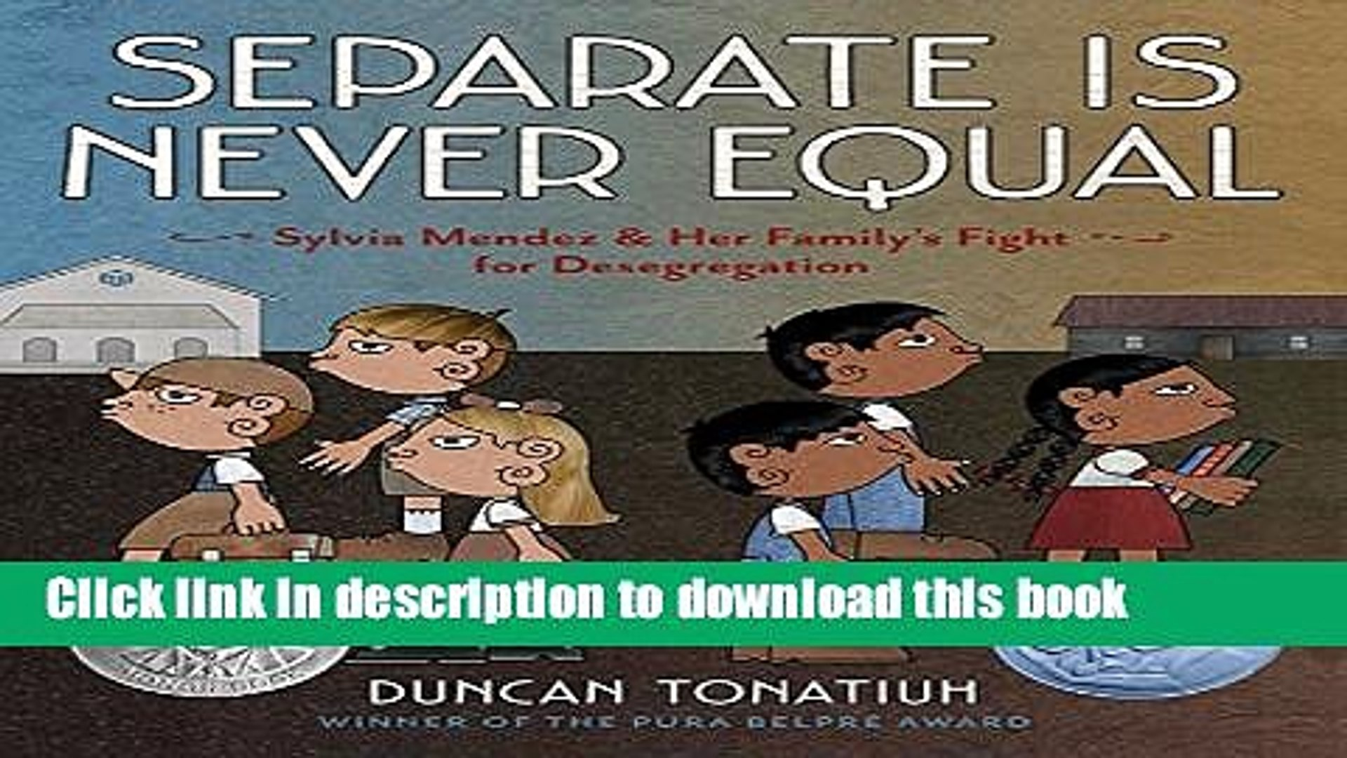 Ebook Separate Is Never Equal: Sylvia Mendez and Her Family's Fight for Desegregation (Jane