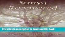 [PDF] Sonya Recovered Read Full EbookRead Books Sonya Recovered E-Book Free