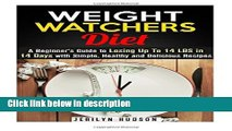 Books Weight Watchers Diet: A Beginner s Guide to Losing Up To 14 LBS in 14 Days with Simple,