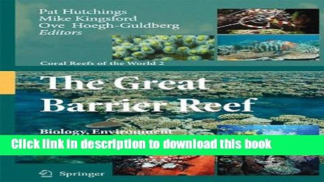 [PDF] The Great Barrier Reef: Biology, Environment and Management (Coral Reefs of the World) Read
