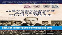 Ebook Adventurers Against Their Will: Extraordinary World War II Stories of Survival, Escape, and