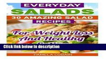 Ebook Everyday Salads : 30 Amazing Salad Recipes for Weight Loss and Healthy Eating: (Low Calorie