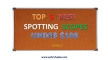 Top 5 Best Spotting scopes under $100 review - Best Spotting scopes