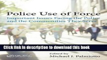 PDF  Police Use of Force: Important Issues Facing the Police and the Communities They Serve  Online