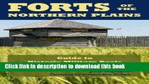 Download Forts of the Northern Plains: Guide to Historic Military Posts of the Plains Indian Wars