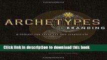Read Archetypes in Branding: A Toolkit for Creatives and Strategists Ebook Free