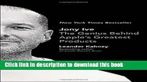 [PDF]  Jony Ive: The Genius Behind Apple s Greatest Products  [Download] Online