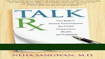 Books TalkRx: Five Steps to Honest Conversations That Create Connection, Health, and Happiness